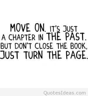 Getting-over-it-Quotes-–-Get-over-it-Quotes-–Letting-go-and-moving-on-Quote-Move-on.-Its-just-a-chapter-in-the-past.-But-dont-close-the-book-just-turn-the-page.jpg